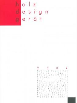 Holz  Design  Gerät – 2004